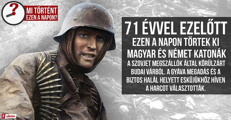 1945 FEBRUÁR 11. A KITÖRÉS NAPJA – DICSŐSÉG A HŐSÖKNEK!